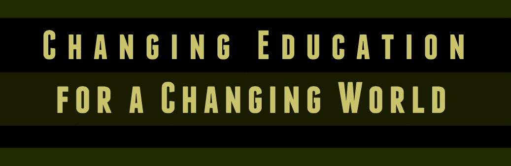 Changing Education for a Changing World