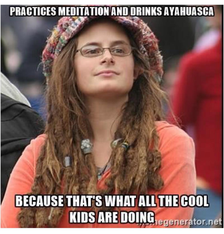 """Thực hành thiền định và uống Ayahuasca – Vì muốn bắt chước những đứa """"cool ngầu"""""""